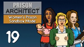 Ep 19 - Cellblock E (Prison Architect v2.0 - Women's sandbox prison PC gameplay)