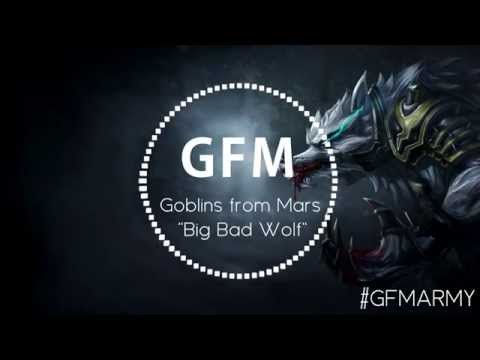 Goblins from Mars - BIG BAD WOLF!