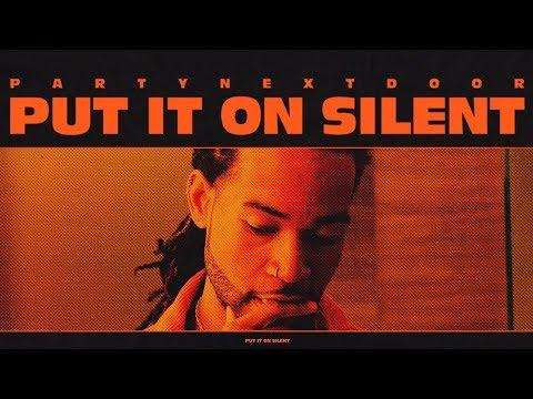 PARTYNEXTDOOR - Put It On Silent