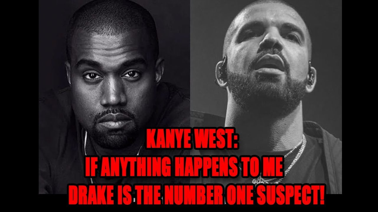 Kanye West: If Anything Happens To Me, Drake Is The Number One Suspect!