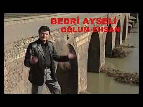 BEDRİ AYSELİ - OĞLUM EHSAN