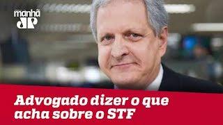 Para a OAB, crime sem perdão é advogado dizer o que acha sobre o STF | #AugustoNunes