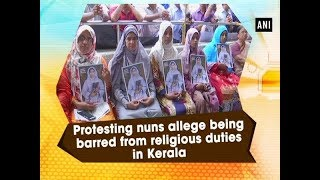 Protesting nuns allege being barred from religious duties in Kerala - #Kerala News