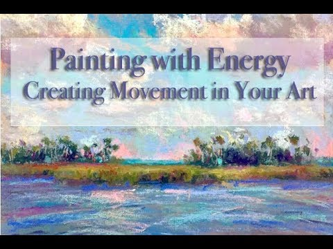 Painting with Energy / Creating Movement in Your Art!