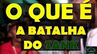 HISTÓRIA DA BATALHA DO TANK // O COMEÇO DE TUDO