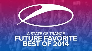 A State Of Trance - Future Favorite Best Of 2014 [OUT NOW]