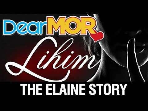 "Dear MOR: ""Lihim"" The Elaine Story 08-04-17"