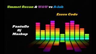 Ummet Ozcan & W&W vs A lab   Essex Code (Pantuflo Dj Mashup) [FREE DL]