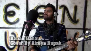 Banao Banao By Aatreya Rupak / Hindi Song
