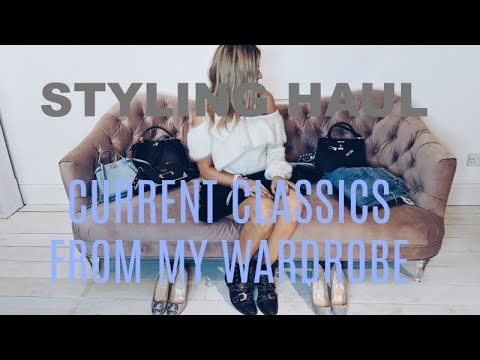 STYLING HAUL | CURRENT CLASSICS FROM MY WARDROBE | IAM CHOUQUETTE