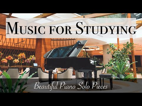 music-for-studying- -beautiful-piano-solo-pieces