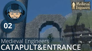 Medieval Engineers (02.004): Ep. 02 - First Catapult & Town Entrance -= Gameplay & Walkthrough =-