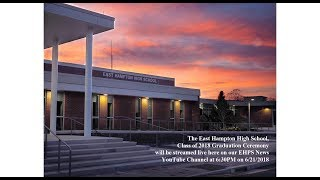 East Hampton High School Graduation June 21, 2018 6:30 pm