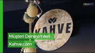 Kahve.com | IdeaSoft Müşteri Deneyimleri