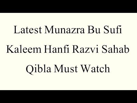 Latest Munazra By Sufi Kaleem Hanfi Razvi Sahab Qibla Must Watch