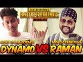 DYNAMO GAMING VS RAMAN CHOPRA 🔥