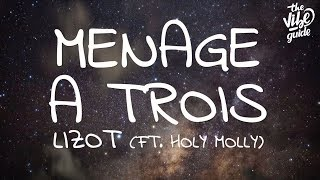 LIZOT - Menage A Trois (Lyrics) ft. Holy Molly