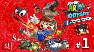 【Yi - NS】超級瑪利歐 奧德賽 | #1 | 伴你環遊世界 Super Mario Odyssey