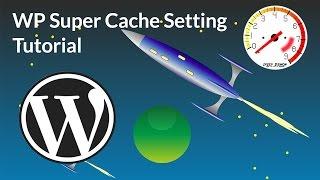 WP Super Cache  settings 2017 tutorial Mp3