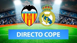 (SOLO AUDIO) Directo del Valencia 1-3 Real Madrid en Tiempo de Juego COPE
