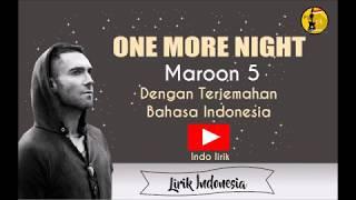 One More Night - Maroon 5 I dengan Lirik dan Terjemahan Bahasa Indonesa