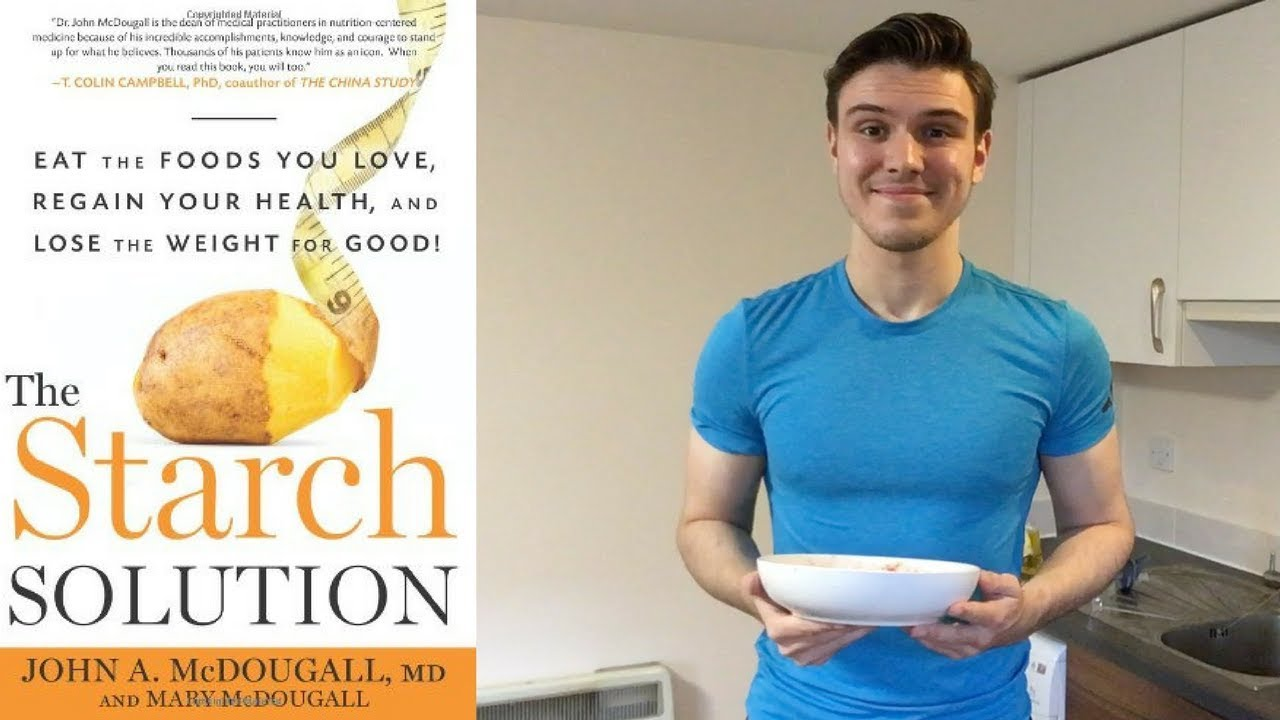 How To Lose Weight On The Starch Solution Youtube
