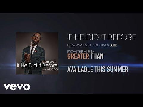Tye Tribbett - If He Did It Before....Same God - YouTube