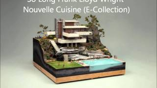 So Long Frank Lloyd Wright - Nouvelle Cuisine (E-Collection)