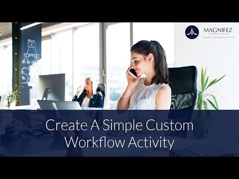 Create A simple Custom Workflow Activity - Step by step | Dynamics CRM | Dynamics 365