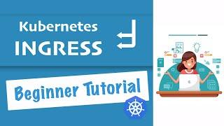 Kubernetes Ingress Tutorial for Beginners   simply explained    Kubernetes Tutorial 22