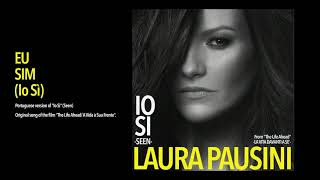 Laura Pausini - Eu Sim (Io Sì) (Official Visual Art Video)