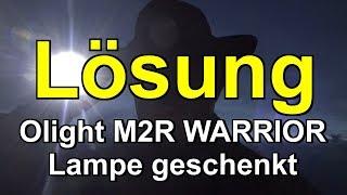Olight M2R WARRIOR geschenkt Lösung