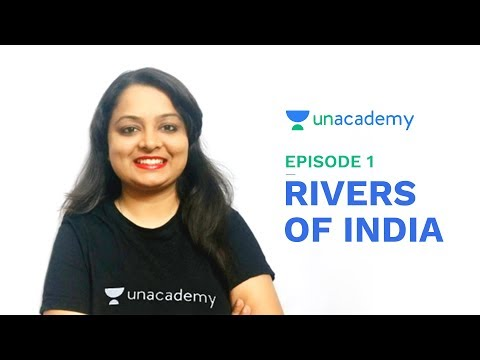 Rivers of India - Journey of a River for UPSC CSE/SSC CGL/State PSC - Episode 1
