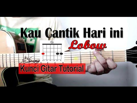 Tutorial Kunci Gitar Lobow - Kau Cantik Hari Ini