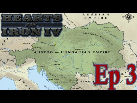 Hearts of Iron 4: Rebuilding the Austro-Hungarian Empire! Episode 3
