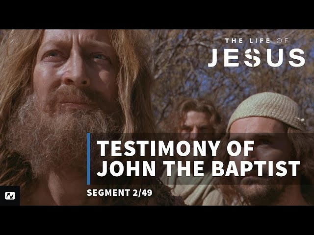 Testimony of John the Baptist | English | The Life of Jesus | Part 2 of 49