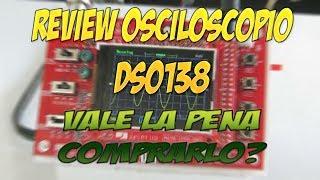REVIEW OSCILOSCOPIO DSO 138..... VALE LA PENA COMPRARLO?