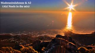 Madorasindahouse & A2   Aki Neels (In the mix)