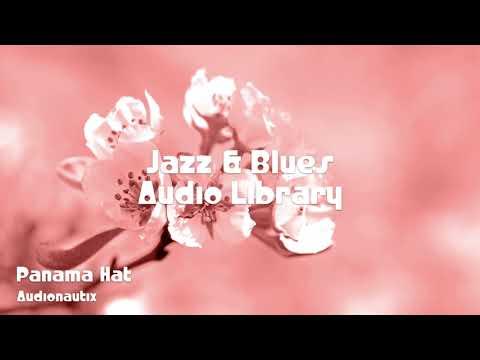 🎵 Panama Hat - Audionautix 🎧 No Copyright Music 🎶 Jazz & Blues Music
