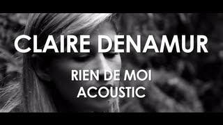 Claire Denamur - Rien de Moi - Acoustic [ Live in Paris ]