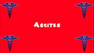 Pronounce Medical Words ― Ascites