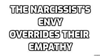 The Narcissist's Envy Overrides Their Empathy
