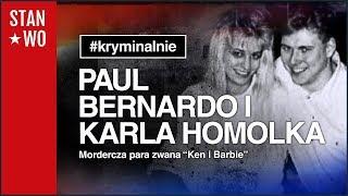 Karla Homolka i Paul Bernardo - Mordercza para - Ken i Barbie - Kryminalnie #9