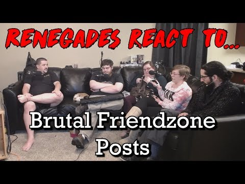 Renegades React to... Brutal Friendzone Posts