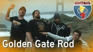 Golden Gate Rod - Road to E3