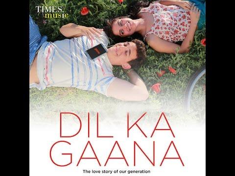 Dil Ka Gaana 2015 Full song by Ash King, Neeti Mohan