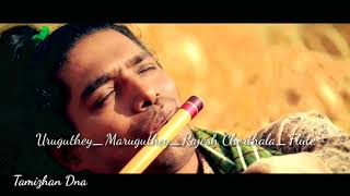 Uruguthey Maruguthey Heart Touching Flute Version By Rajesh Cherthala |Tamizhan DNA