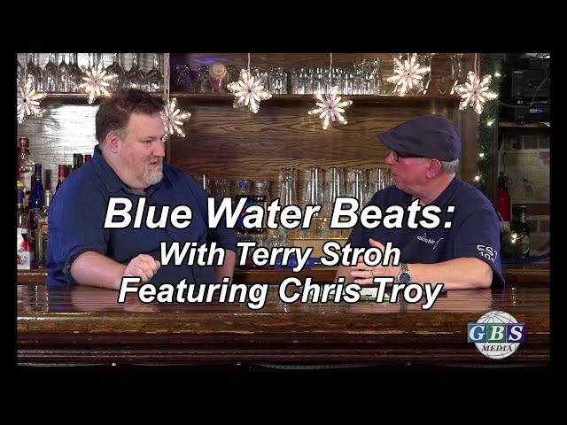 Blue Water Beats With Terry Stroh: Featuring Chris Troy