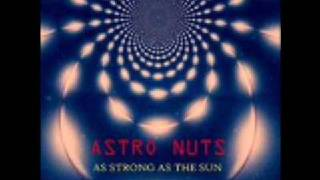 Astro Nuts   As Strong As The Sun