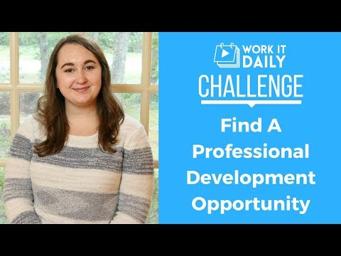 Find a Professional Development Opportunity - Work It Daily Challenge
